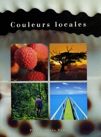 Pierre-Alain Pantz - Couleurs locales - Colours of New Caledonia.