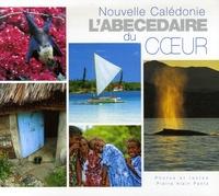 Pierre-Alain Pantz - Nouvelle-Calédonie - L'abécédaire du coeur, édition bilingue français-anglais.