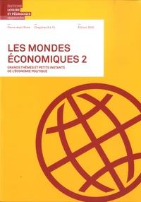 Pierre-Alain Rime - Les mondes économiques - Grands thèmes et petits instants de l'économie politique - Volume 2,  Chapitres 8 à 15.