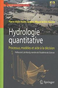 Pierre-Alain Roche et Jacques Miquel - Hydrologie quantitative - Processus, modèles et aide à la décision. 1 DVD