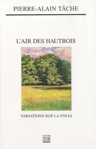 Pierre-Alain Tâche - L'air des hautbois - Variations sur la Folia.