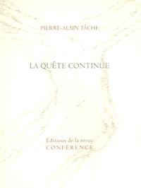Pierre-Alain Tâche - La quête continue.