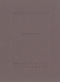 Pierre-Alain Tâche - La voie verte.