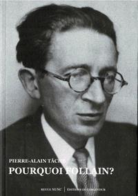 Pierre-Alain Tâche - Pourquoi Follain ?.