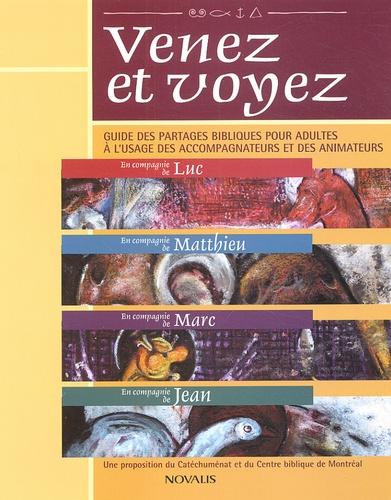 Pierre Alarie - Venez et voyez - Guide des partages bibliques pour adultes à l'usage des accompagnateurs et des animateurs.