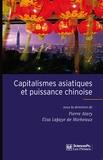 Pierre Alary et Elsa Lafaye de Micheaux - Capitalismes asiatiques et puissance chinoise - Diversité des modèles, hégémonie de la Chine.