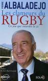 Pierre Albaladejo - Les clameurs du rugby - Ce jeu qui interdit le JE.