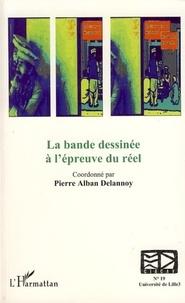 Pierre-Alban Delannoy et Pierre Fresnault-Deruelle - Les cahiers du CIRCAV N° 19 : La bande dessinée à l'épreuve du réel.