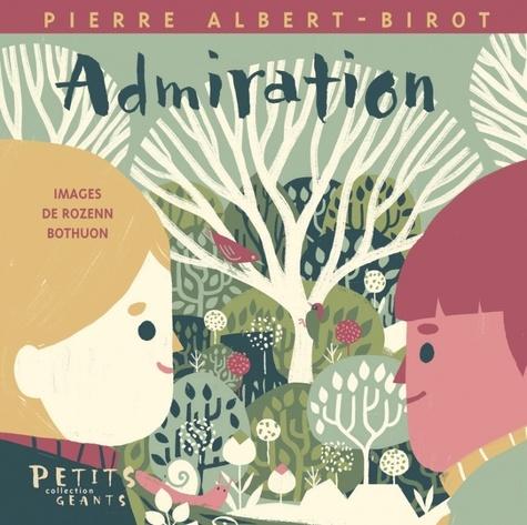 Pierre Albert-Birot - Admiration.