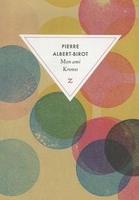 Pierre Albert-Birot - Mon ami Kronos - Passe-temps littéraire.