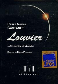 Pierre Albert Castanet - Alain Louvier... les claviers de Lumière.