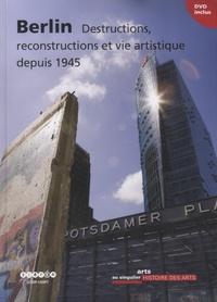 Pierre Albert Castanet - Berlin - Destructions, reconstructions et vie artistique depuis 1945. 1 DVD