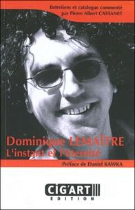 Pierre Albert Castanet - Dominique Lemaître - L'instant et l'éternité.