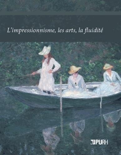 Pierre Albert Castanet et Frédéric Cousinié - L'impressionnisme, les arts, la fluidité.
