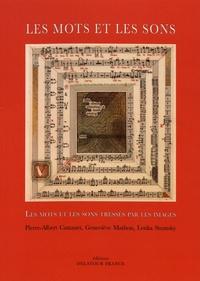Pierre Albert Castanet et Geneviève Mathon - Les mots et les sons - Les mots et les sons tressés par les images.