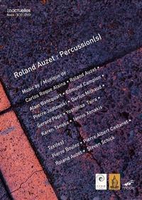 Pierre Albert Castanet et Roland Auzet - Roland Auzet : Percussion(s) - Le geste et l'esprit, édition bilingue français-anglais. 1 DVD + 3 CD audio