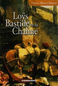 Pierre-Albert Clément - Loÿs Bastide et sa Chaline.