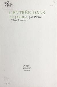 Pierre-Albert Jourdan - L'entrée dans le jardin.