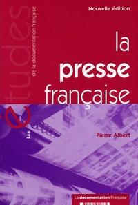 Pierre Albert - La presse française.