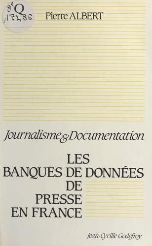 Les banques de données de presse en France. Journalisme et documentation