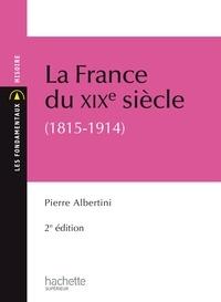 Pierre Albertini - La France du XIXe siècle.