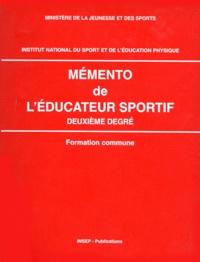 Pierre Albertini et  Collectif - MEMENTO DE L'EDUCATEUR SPORTIF. - 2ème degré, Formation commune.