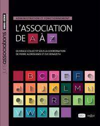 Pierre Aldrovandi et Eve Benazeth - L'association de A à Z - Administration et fonctionnement.