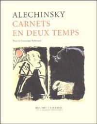 Pierre Alechinsky et Dominique Radrizzani - Carnets en deux temps - Pierre Alechinsky.
