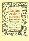 Pierre Alechinsky et Dominique Radrizzani - Enfance de la majuscule.