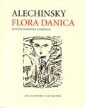 Pierre Alechinsky - Flora danica.
