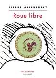Pierre Alechinsky - Roue libre.