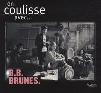 Pierre-Alexandre Bescos - En coulisse avec... B.B. Brunes.