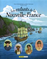 Pierre-Alexandre Bonin et Gilbert Desmarais - Les enfants de la Nouvelle-France.