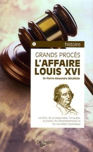 Pierre-Alexandre Bourson - L'Affaire Louis XVI.