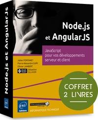 Pierre-alexandre gury, julien Sébastien ollivier - Node.js et AngularJS - Coffret de 2 livres : JavaScript pour vos développements serveur et client.