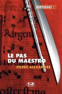 Pierre Alexandre - Le Pas du Maestro.