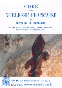 Code de la noblesse française ou Précis de la législation sur les titres, épithètes, noms, pratiques nobiliaires et honorifiques, les armoiries, etc.pdf
