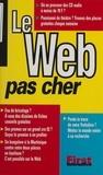 Pierre-Alexandre Sicart et Colette Michel - Le Web pas cher.