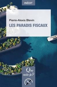 Pierre-Alexis Blevin - Les paradis fiscaux.