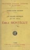 Pierre-Alexis Muenier - Émile Montégut - Étude biographique et critique, d'après des documents inédits.
