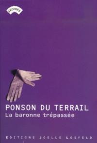 Pierre-Alexis Ponson du Terrail - La baronne trépassée.