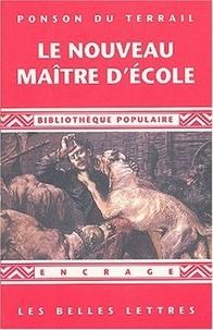 Pierre-Alexis Ponson du Terrail - Le Nouveau maître d'école.