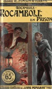 Pierre-Alexis Ponson du Terrail - Rocambole en prison.