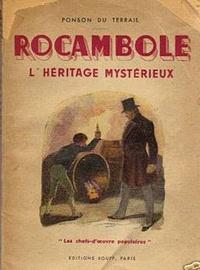 Pierre-Alexis Ponson du Terrail - Rocambole, Les Drames de Paris - 1re série - L'Héritage mystérieux.