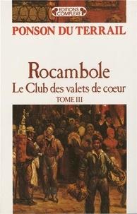 Pierre-Alexis Ponson du Terrail - Rocambole Tome 3 : Le club des valets de coeur.