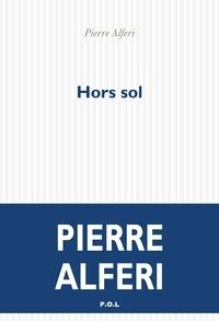 Pierre Alféri - Hors sol.