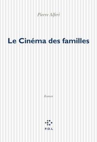 Pierre Alféri - Le cinéma des familles.