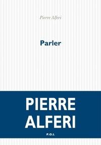 Pierre Alféri - Parler - Répète, Coloc, Les Grands.