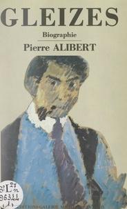 Pierre Alibert - Gleizes - Biographie.
