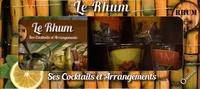 Pierre Alibert et Roland Bénard - Le Rhum - Ses cocktails et arrangements, avec 4 verres décorés.